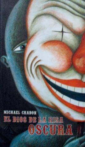 El dios de la risa oscura  by  Michael Chabon