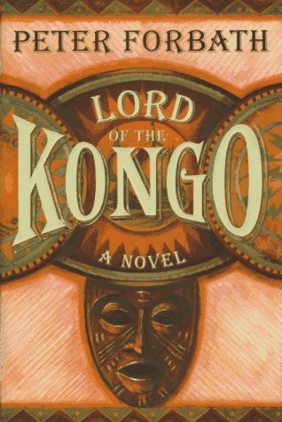 Lord of the Kongo: A Novel Peter Forbath