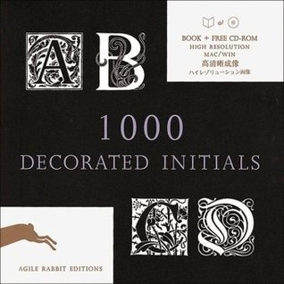 1000 Decorated Initials [With CDROM]  by  Pepin Press