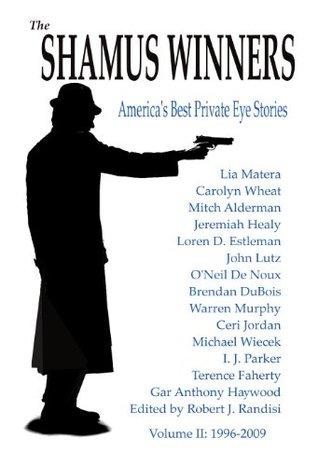 The Shamus Winners: Americas Best Private Eye Stories: Volume II: 1996-2009  by  Robert J. Randisi