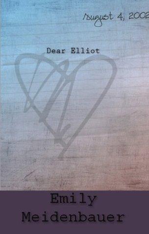 Dear Elliot Emily Meidenbauer