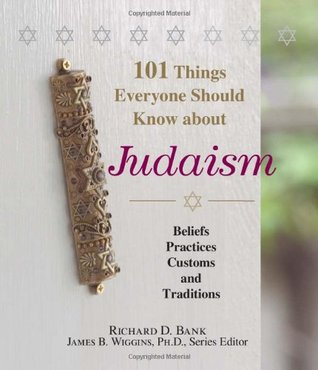 Everything Judaism Book: A Complete Primer to the Jewish Faith-From Holidays and Rituals to Traditions and Culture  by  Richard D. Bank