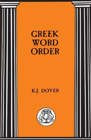 Greek Word Order  by  Kenneth James Dover