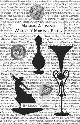 Making A Living Without Making Pipes Milon Townsend