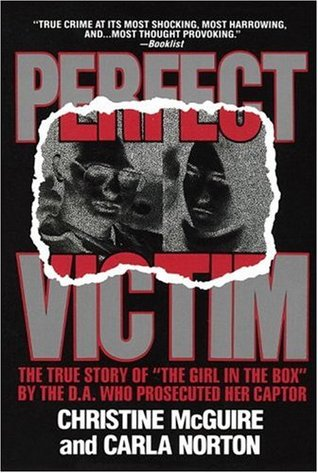 Perfect Victim: The True Story of The Girl in the Box  by  Carla Norton