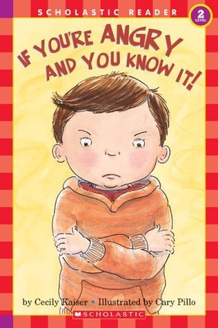School Reader Level 2: If Youre Angry And You Know It  by  Cecily Kaiser