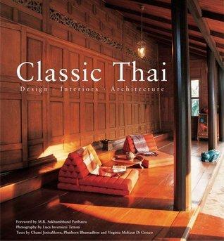 Classic Thai: Design * Interiors * Architecture  by  Chami Jotisalikorn