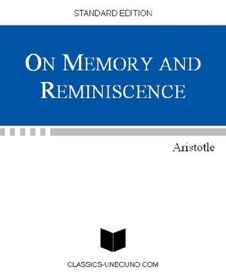 ON MEMORY AND REMINISCENCE  by  Aristotle