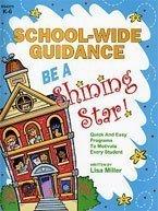 School-Wide Guidance: Be a Shining Star!  by  Lisa Miller