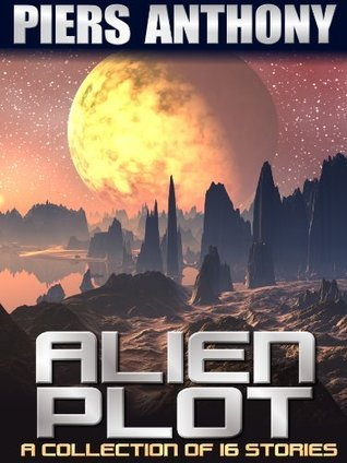Alien Plot : Short Story Collection Piers Anthony