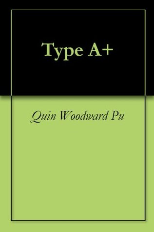 Type A+ Quin Woodward Pu