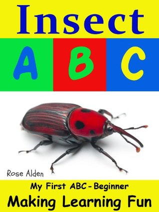 Insect ABC (My First Series)  by  Rose Alden