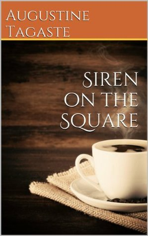 Siren on the Square  by  Augustine Tagaste