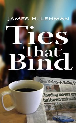 Ties That Bind  by  James H. Lehman
