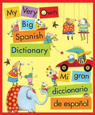 My Very Own Big Spanish Dictionary/ Mi gran diccionario de espanol: English/Spanish, Ingles/Espanol  by  American Heritage Dictionary