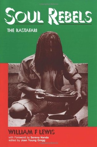 Soul Rebels: The Rastafari  by  William F. Lewis