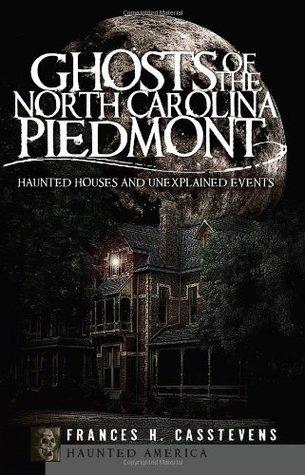 Ghosts of the North Carolina Piedmont  by  Frances Harding Casstevens