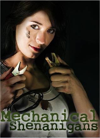 Mechanical Shenanigans  by  J.L. Sage