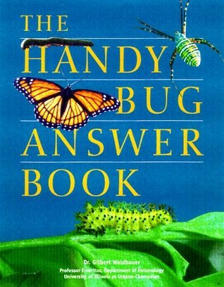 The Handy Bug Answer Book (Handy Answer Books)  by  Gilbert Waldbauer