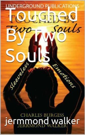 Touched By Two Souls  by  Charles Burgess