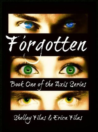 Forgotten:Book One of The Axis Series  by  Shelley Filas
