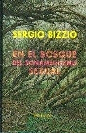 En el bosque del sonambulismo sexual  by  Sergio Bizzio