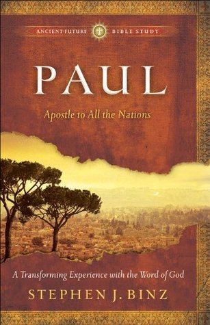 Paul (Ancient-Future Bible Study: Experience Scripture through Lectio Divina): Apostle to All the Nations  by  Stephen J. Binz