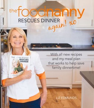 The Food Nanny Rescues Dinner Again! Liz Edmunds