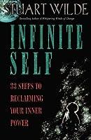 Infinite Self   33 Steps To Reclaiming Your Inner Power Stuart Wilde