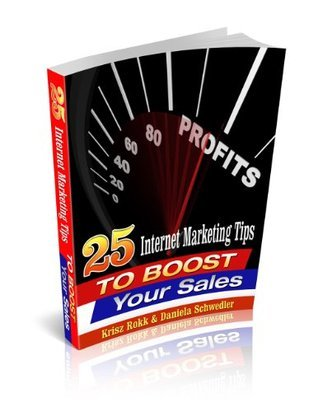 25 Internet Marketing Tips To Boost Your Sales  by  Krisz Rokk