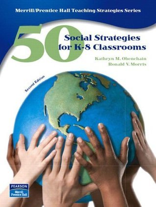 50 Social Studies Strategies for K-8 Classrooms (2nd Edition)  by  Kathryn M. Obenchain