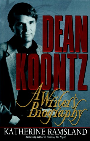 Dean Koontz: A Writers Biography  by  Katherine Ramsland