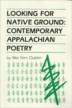 Looking for Native Ground: Contemporary Appalachian Poetry  by  Rita Quillen