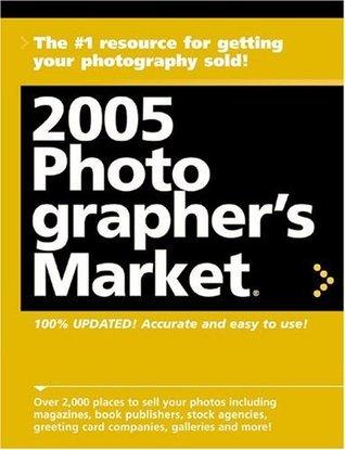 2005 Photographers Market  by  Donna Poehner