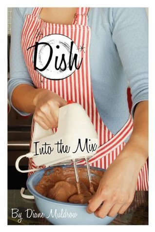 Into the Mix (Dish, #4)  by  Diane Muldrow