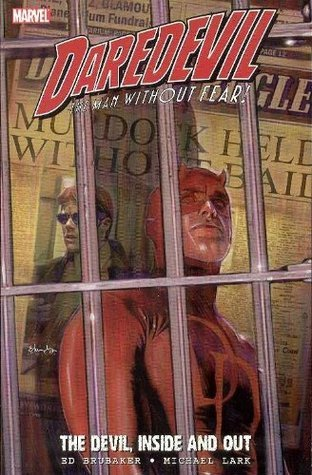 Daredevil, Vol. 14: The Devil, Inside and Out, Vol. 1  by  Ed Brubaker