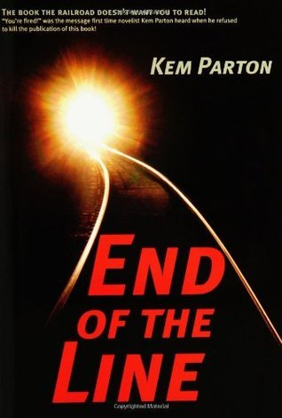End of the Line  by  Kem Parton