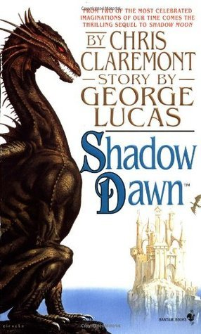 Shadow Dawn (Chronicles of the Shadow War, #2) Chris Claremont