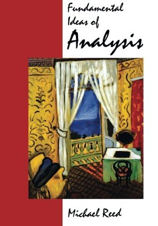 Fundamental Ideas of Analysis Michael Reed