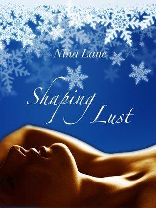 Shaping Lust  by  Nina Lane