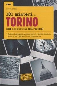 101 misteri di Torino (che non saranno mai risolti) Laura Fezia