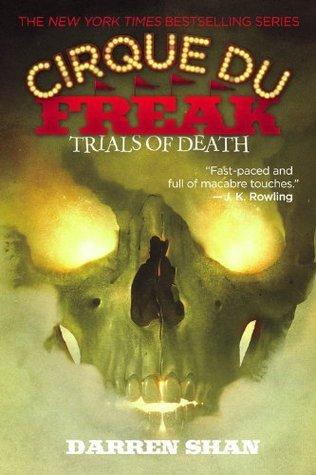 Cirque Du Freak #5: Trials of Death: Book 5 in the Saga of Darren Shan  by  Darren Shan