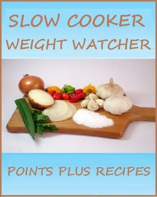 Slow Cooker Weight Watcher Points Plus Recipes Tom Henry