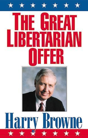 The Great Libertarian Offer Harry Browne