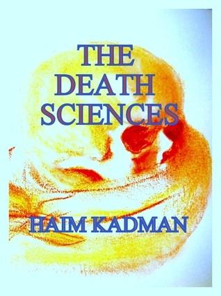 The death sciences  by  Haim Kadman