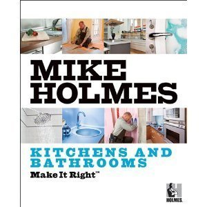 Make It Right: Kitchens And Bathrooms (Trade Paperback) Mike Holmes  by  Mike Holmes