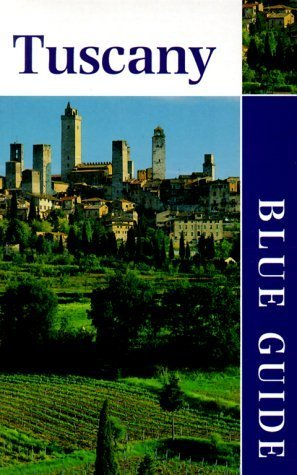 Blue Guide Tuscany  by  Alta MacAdam