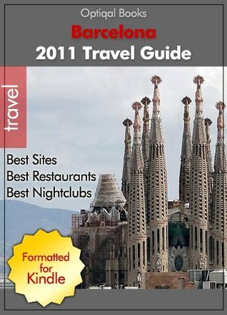 Barcelona Spain - 2011 City Travel Guide with Spanish and Catalan Phrasebooks Optiqal Books