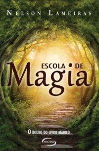 Escola de Magia - O roubo do livro mágico Nelson Lameiras