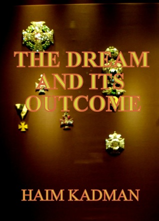 The dream and its outcome Haim Kadman